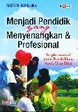 Menjadi Pendidik yang Menyenangkan dan Profesional