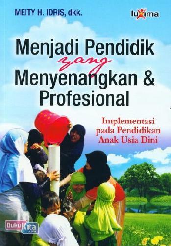 Cover Buku Menjadi Pendidik yang Menyenangkan dan Profesional