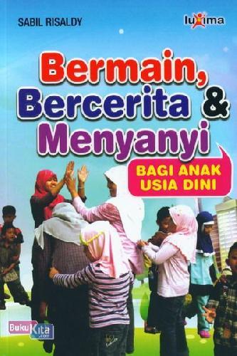 Cover Buku Bermain, Bercerita dan Menyanyi Bagi Anak Usia Dini