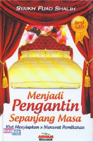 Cover Buku Menjadi Pengantin Sepanjang Masa : Kiat Menyiapkan dan Merawat Pernikahan