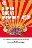 Indonesian Memory Handbook: Super Great Memory : Metode Lengkap dan Praktis untuk Melejitkan Daya Ingat Super Anda