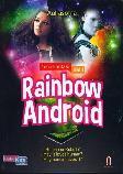 Rainbow Android Jilid 1