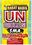 Babat habis UN Biologi SMA : Cara Jitu Sukses UN Dengan Mudah
