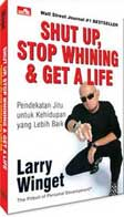 Shut Up, Stop Whining & Get A Live