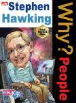 Detail Buku Why? People - Stephen Hawking (sang jenius yang bangkit dari kekurangannya)]