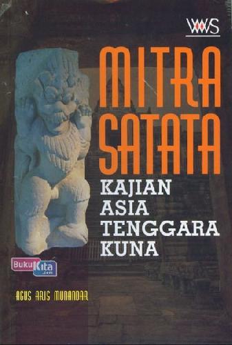 Cover Buku Mitra Satata : Kajian Asia Tenggara Kuna