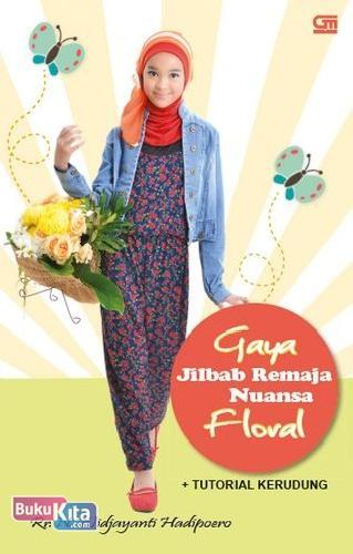 Cover Buku Gaya Jilbab Remaja Nuansa Floral + Tutorial Kerudung