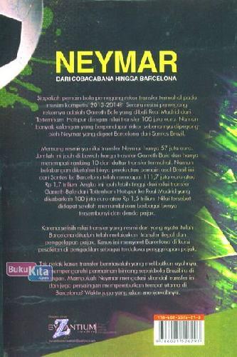 Cover Belakang Buku Neymar Dari Cobacabana Hingga Barcelona : Kisah Perjuangan Talenta Muda Negeri Samba Hingga Menjadi Idola Eropa