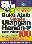 SD/Mi Kl 5 Buku Ajaib Sukses Ulangan Harian Raih Nilai 100