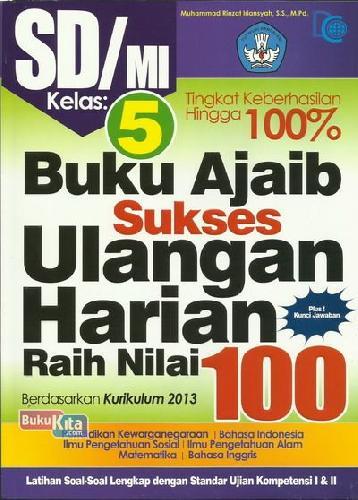 Cover Buku SD/Mi Kl 5 Buku Ajaib Sukses Ulangan Harian Raih Nilai 100