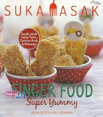 Cover Buku Suka Masak: Finger Food Super Yummy
