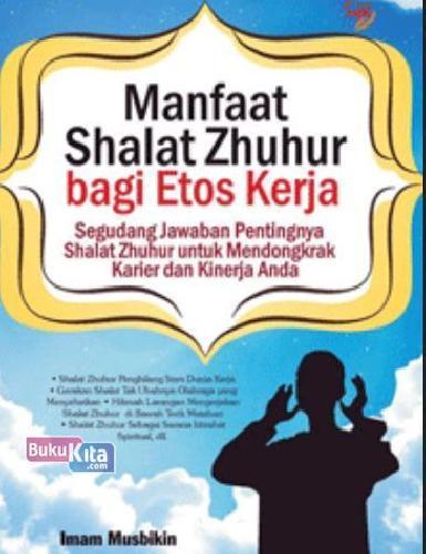 Cover Buku Meningkatkan Etos Kerja dengan Shalat Zhuhur