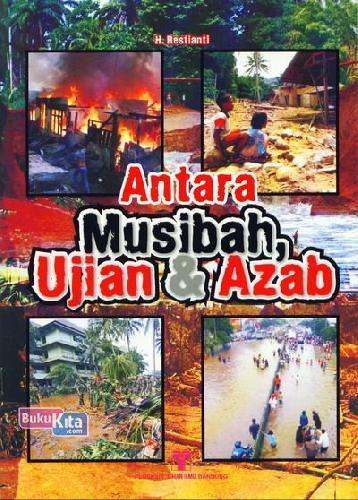 Cover Buku Antara Musibah. Ujian dan Azab
