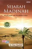 Sejarah Madinah: Kisah Jejak Lahir Peradaban Islam