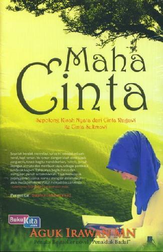 Cover Buku Maha Cinta : Sepotong Kisah Nyata dari Cinta Ragawi ke Cinta Sukmawi
