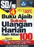SD/Mi Kl 4 Buku Ajaib Sukses Ulangan Harian Raih Nilai 100 Kur 2013
