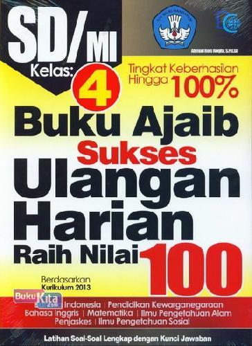 Cover Buku SD/Mi Kl 4 Buku Ajaib Sukses Ulangan Harian Raih Nilai 100 Kur 2013