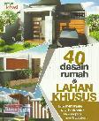 40 Desain Rumah Di Lahan Khusus