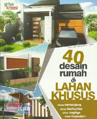 Cover Buku 40 Desain Rumah Di Lahan Khusus