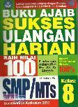 SMP/Mts Kl 8 Buku Ajaib Sukses Ulangan Harian Raih Nilai 100