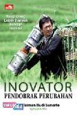 Inovator Pendobrak Perubahan