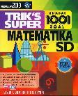 SD Triks Super Kuasai 1001 Soal Matematika Kklm 2013/Ed.Lkp