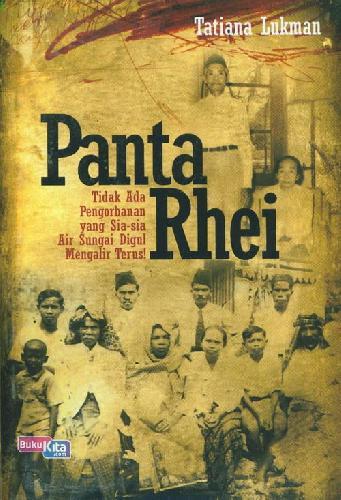 Cover Buku Panta Rhei ( Tidak Ada Pengorbanan yang Sia-Sia Air Sungai Digul Mengalir Terus )