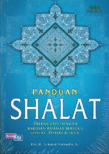Cover Buku Panduan Shalat Dilengkapi Dengan Rahasia-Rahasia Bersuci. Shalat. Dzikir & Doa