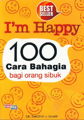 Cover Buku I m Happy 100 Cara Bahagia Bagi Orang Sibuk