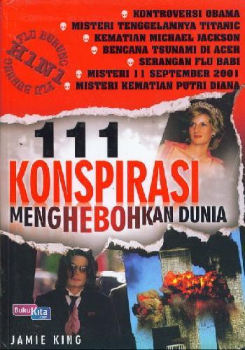 Cover Buku 111 Konspirasi Menghebohkan Dunia (Edisi Revisi)