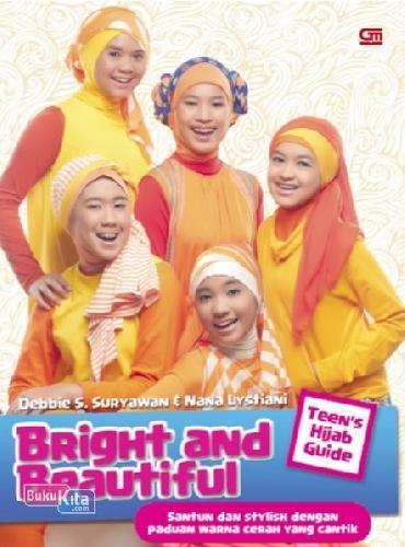 Cover Buku Teen`S Hijab Guide : Bright & Beautiful