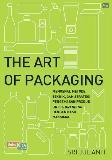 Art Of Packaging,The : Mengenal Metode, Teknik, & Strategi Pengemasan Produk Untuk Branding