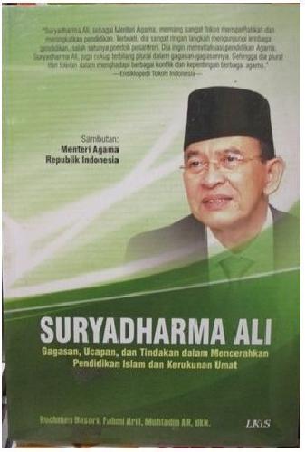 Cover Buku SURYADHARMA ALI : Gagasan, Ucapan, dan Tindakan dalam Mencerahkan Pendidikan Islam dan Kerukunan Umat