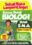 Sekali Baca Langsung Inget Kamus Detail Biologi Untuk SMA Kl 1,2 & 3