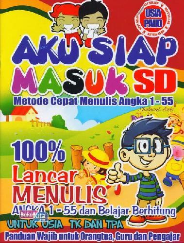 Cover Buku Aku Siap Masuk SD 100% Lancar Menulis Angka 1-55 & Belajar Berhitumg