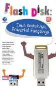 Flash Disk : Imut Bentuknya, Powerful Fungsinya