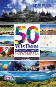 50 Wisdom Wisata Domestik Indonesia (Full Color)