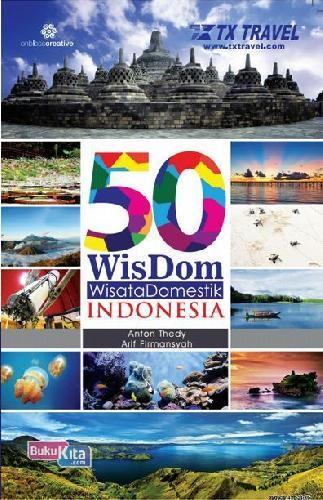 Cover Buku 50 Wisdom Wisata Domestik Indonesia (Full Color)