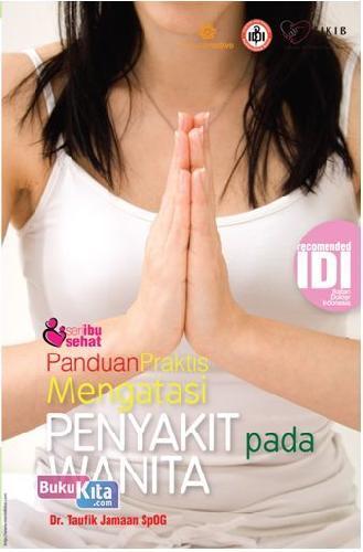 Cover Buku Seri ibu sehat : Panduan Praktis Mengatasi Penyakit Wanita