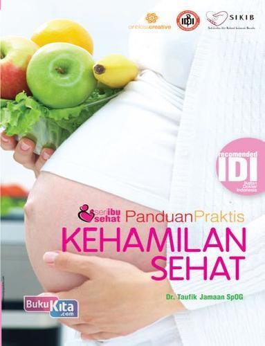 Cover Buku Seri ibu sehat : Panduan Praktis Kehamilan Sehat
