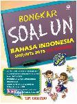 Bongkar Soal Un Bahasa Indonesia Smp/Mts 2015 (10 Tahun)