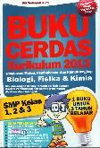 SMP Kl 1-3 Buku Cerdas Kurikulum 2013 Biologi, Fisika&Kimia