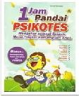 Cover Buku 1 Jam Pandai Psikotes Mengukur Sampai Sejauh Mana Tingkat Kemampuan Anak