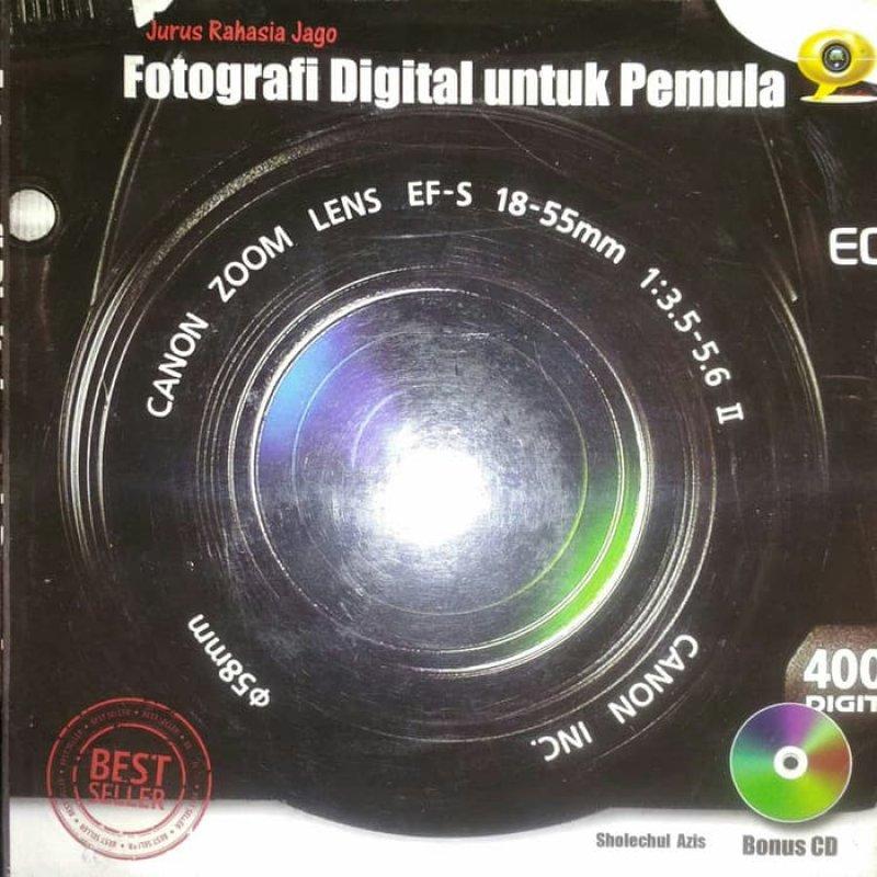 Cover Buku JURUS RAHASIA JAGO FOTOGRAFI DIGITAL UNTUK PEMULA