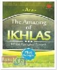 THE AMAZING OF IKHLAS