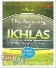 THE AMAZING OF IKHLAS