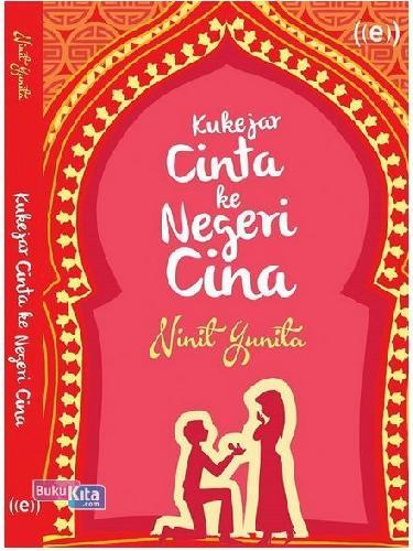 Cover Buku Kukejar Cinta Ke Negeri Cina