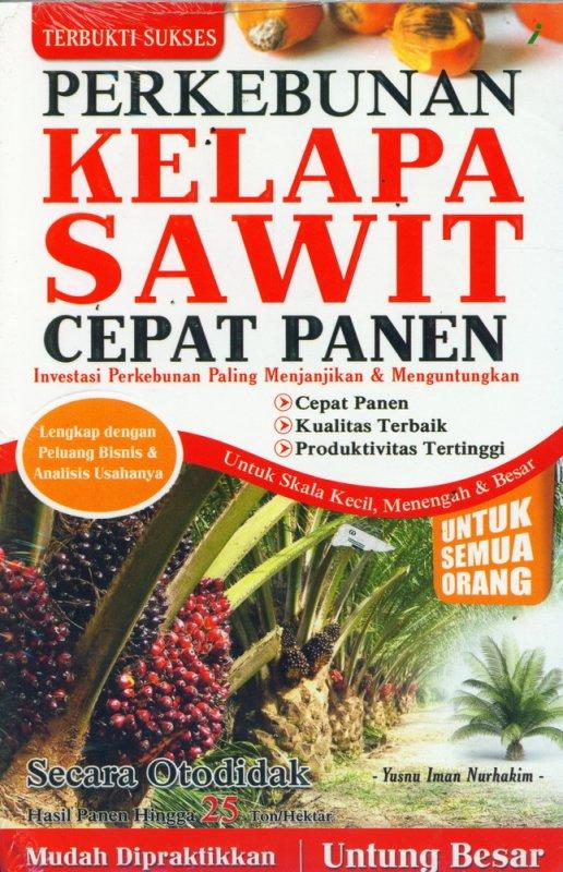 Cover Buku Perkebunan Kelapa Sawit Cepat Panen Secara Otodidak