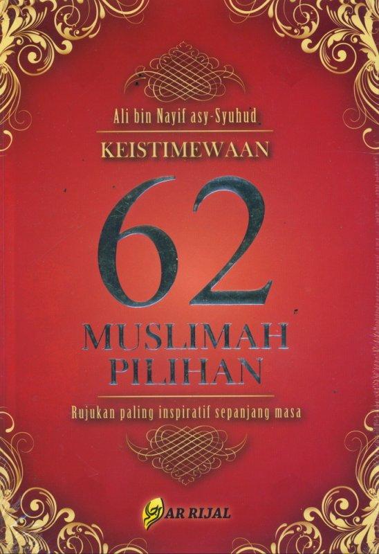 Cover Buku KEISTIMEWAAN 62 MUSLIMAH PILIHAN