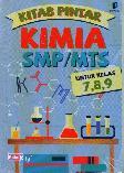 Kitab Pintar Kimia SMP/MTs Untuk Kelas 7,8,9